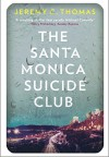The Santa Monica Suicide Club - Jeremy C. Thomas