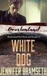 White Dog  - Jennifer Bramseth