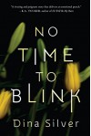 No Time To Blink - Dina Silver