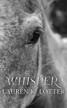 Whisper - Lauren K. Lotter