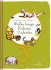 Wielka księga Kubusia Puchatka - Alan Alexander Milne, David Benedictus