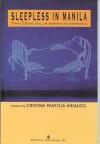 Sleepless In Manila: Funny Essays, Etc., On Insomnia By Insomniacs - Cristina Pantoja Hidalgo
