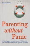 Parenting Without Panic: A Pocket Support Group for Parents of Children and Teens on the Autism Spectrum (Asperger's Syndrome) - Brenda Dater