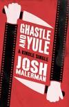 Ghastle and Yule  - Josh Malerman