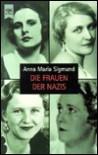 Die Frauen der Nazis. - Anna M. Sigmund