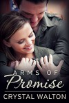 Arms of Promise - Crystal Walton