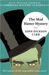 The Mad Hatter Mystery (Dr. Gideon Fell #2) - John Dickson Carr, Otto Penzler