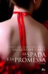 La spada e la promessa - Jacqueline Carey