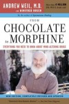 From Chocolate to Morphine( Everything You Need to Know about Mind-Altering Drugs)[FROM CHOCOLATE TO MORPHINE REV][Paperback] - AndrewWeil