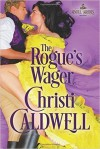 The Rogue's Wager - Christi Caldwell