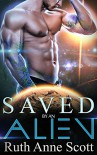 Saved by an Alien: A Sci-fi Alien Warrior Invasion Abduction Romance (Tales from Angondra Book 3) - Ruth Anne Scott