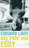 Das Ende von Eddy: Roman - Edouard Louis Emmanuel Julien Le Roy, Hinrich Schmidt-Henkel