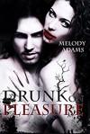 Drunk on Pleasure - Melody Adams