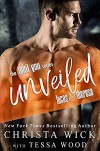 Unveiled: Lucas & Theresa's story (Until You Book 2) - Tessa Wood, Christa Wick
