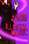 Illegal Magic - Arlene Blakely
