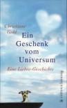 Ein Geschenk vom Universum - Christiane Gohl