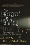 Margaret Pole - Susan Higginbotham