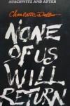 None of Us Will Return - Charlotte Delbo