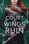 A Court of Wings and Ruin (A Court of Thorns and Roses) - Sarah J. Maas