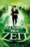 Sturm der Zeit: Roman - Julie Cross, Birgit Schmitz