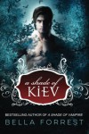 A Shade of Kiev (Volume 1) - Bella Forrest