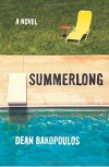 Summerlong: A Novel - Dean Bakopoulos