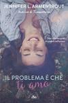 Il problema è che ti amo - Jennifer L. Armentrout, J. Lynn, Ilaria Katerinov