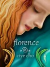 Florence - Ciye Cho
