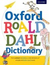 Oxford Roald Dahl Dictionary - Oxford Dictionaries, Susan Rennie, Quentin Blake, Roald Dahl