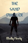 The Sand Dweller - Molly Neely