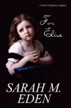 For Elise - Sarah M. Eden