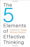 The 5 Elements of Effective Thinking - Edward B. Burger, Michael Starbird