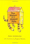 The House of a Million Pets - Ann Hodgman, Eugene Yelchin