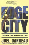 Edge City: Life on the New Frontier - Joel Garreau