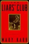 The Liars' Club: a memoir - Mary Karr