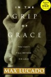 In the Grip of Grace - Max Lucado