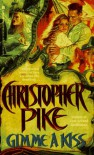 Gimme a Kiss - Christopher Pike