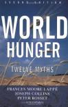 World Hunger: Twelve Myths - Frances Moore Lappé, Joseph Collins, Peter Michael Rosset, Peter Rosset, Luis Esparza