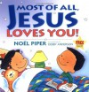 Most of All, Jesus Loves You! - Noël Piper