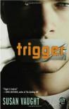 Trigger - Susan Vaught