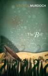The Bell (Vintage Classics) - Iris Murdoch, A.S. Byatt