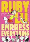 Ruby Lu, Empress of Everything -