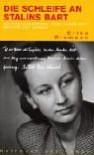Die Schleife an Stalins Bart. Ein Mädchenstreich, acht Jahre Haft und die Zeit danach - Erika Riemann, Claudia Hoffmann