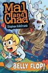 Mal and Chad: Belly Flop! (Mal and Chad, #3) - Stephen McCranie