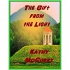 The Gift from the Light - Kathy McCurry