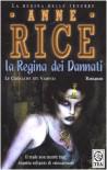 La regina dei dannati. Le cronache dei vampiri - Anne Rice