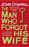 Man Who Forgot His Wife - John O'Farrell
