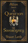 A Question of Sovereignty - Shawn Lamb