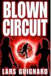 Blown Circuit  - Lars Guignard