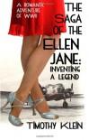 The Saga of the Ellen Jane: Inventing a Legend (Volume 1) - Timothy Klein